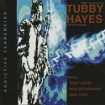 Tubby Hayes  Addictive Tendencies