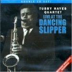 Tubby Hayes Quartet Live at The Dancing Slipper
