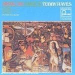 Tubby Hayes Quartet - Mexican Green